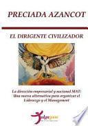 libro El Dirigente Civilizador/ The Civilizing Leader