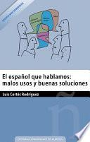 libro El Español Que Hablamos: Malos Usos Y Buenas Soluciones