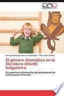 libro El Género Dramático En La Literatura Infantil Holguinera