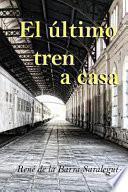 libro El Ltimo Tren A Casa