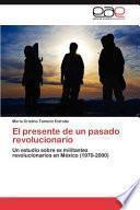 libro El Presente De Un Pasado Revolucionario