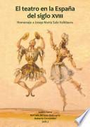 libro El Teatro En La España Del Siglo Xviii. Homenaje A Josep Maria Sala Valldaura