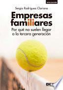 libro Empresas Familiares, Por Qué No Suelen Llegar A La Tercera Generación