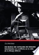 libro En Busca De Catalina De Erauso. Identidades En Conflicto En La Vida De La Monja Alférez