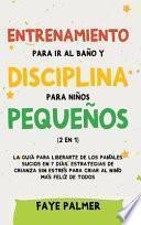 libro Entrenamiento Para Ir Al Baño Y Disciplina Para Niños Pequeños (2 En 1)