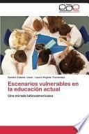 libro Escenarios Vulnerables En La Educación Actual