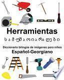 libro Español-georgiano Herramientas/სამუშაო იარაღები Diccionario Bilingüe De Imágenes Para Niños