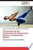 libro Formación De Los Profesores De Educación Física Y La Expresión Motriz