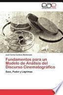 libro Fundamentos Para Un Modelo De Análisis Del Discurso Cinematográfico