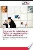 libro Gerencia De Vida Laboral: Estilos De Pensamiento Y Psicocompetitividad