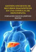 libro Gestiîn Eficiente De Recursos Diagnîsticos En Consulta De Hepatopatêa