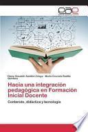 libro Hacia Una Integracion Pedagogica En Formacion Inicial Docente