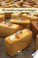 libro He Venido A Recoger Tu Imagen