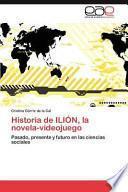 libro Historia De Ilión, La Novela Videojuego