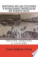 libro Historia De Los Ciclones Y Huracanes Tropicales En Puerto Rico