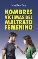 libro Hombres Victimas Del Maltrato Femenino