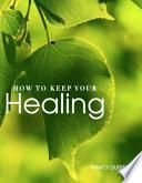 libro How To Keep Your Healing