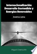 libro Internacionalizacion, Desarrollo Sostenible Y Energias Renovables
