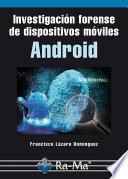 libro Investigación Forense De Dispositivos Móviles Android