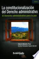 libro La Constitucionalización Del Derecho Administrativo. El Derecho Administrativo Para La Paz. (tomo Ii)
