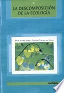 libro La Descomposición De La Ecología