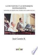 libro La Dictadura Y La Monarquia Neofranquista