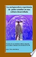 libro La Enriquecedora Experiencia De Poder Estudiar En Una Cultura Desarrollada