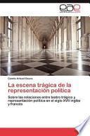 libro La Escena Trágica De La Representación Polític