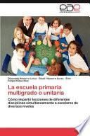 libro La Escuela Primaria Multigrado O Unitaria