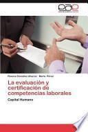 libro La Evaluación Y Certificación De Competencias Laborales