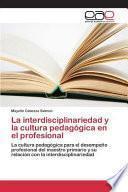libro La Interdisciplinariedad Y La Cultura Pedagógica En El Profesional