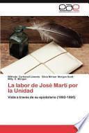 libro La Labor De José Martí Por La Unidad