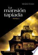 libro La Mansión Tapiada