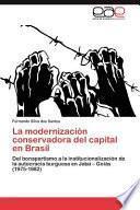 libro La Modernización Conservadora Del Capital En Brasil