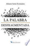 libro La Palabra Desfragmentada