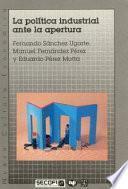 libro La Política Industrial Ante La Apertura