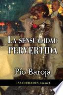 libro La Sensualidad Pervertida