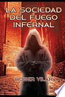 La Sociedad Del Fuego Infernal