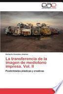 La Transferencia De La Imagen De Mediotono Impresa. Vol. Ii
