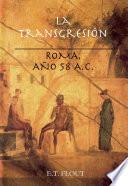 libro La Transgresión. Roma, Año 58 A. C.