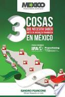 libro Las 3 Cosas Que Necesita Saber Antes De Iniciar Su Franquicia En Mexico