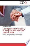 libro Las Hijas De La Caridad Y El Hospital San Juan De Dios De Jaén