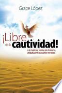 libro ¡libre De La Cautividad!