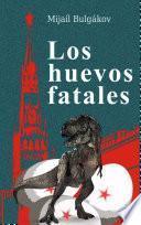 libro Los Huevos Fatales