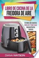 libro Maestría Del Libro De Cocina De La Freidora De Aire