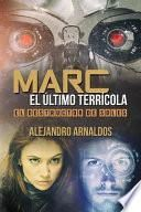 Marc, El Ltimo Terrcola/ Marc, The Last Earthling