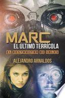 libro Marc, El Ltimo Terrcola/ Marc, The Last Earthling