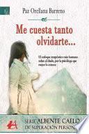 libro Me Cuesta Tanto Olvidarte...