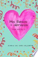libro Mis Besos + Abrazos Van Hacia Ti