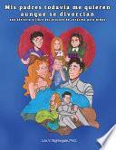 libro Mis Padres Aún Me Quieres Aunque Son En Trámites De Divorcio